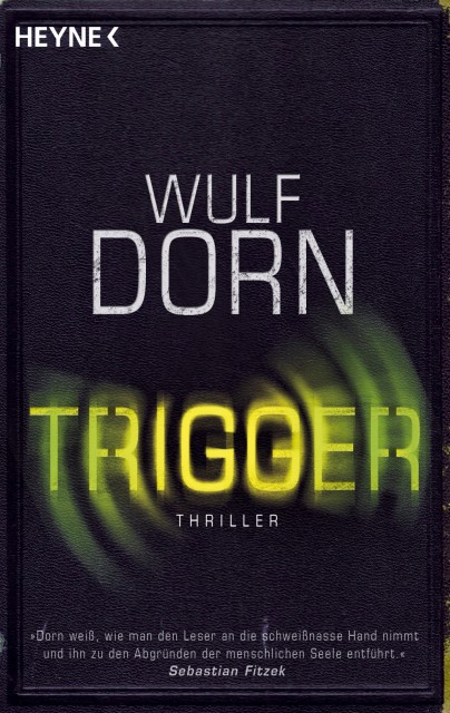 Wulf Dorn Trigger Cover Heyne Verlag Never will I ever Tag