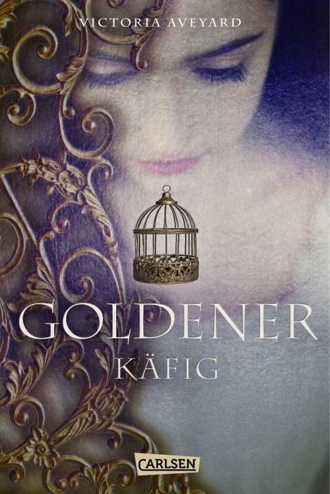 Victoria Aveyard Goldener Käfig Carlsen Cover Neuerscheinungen Juni 2017