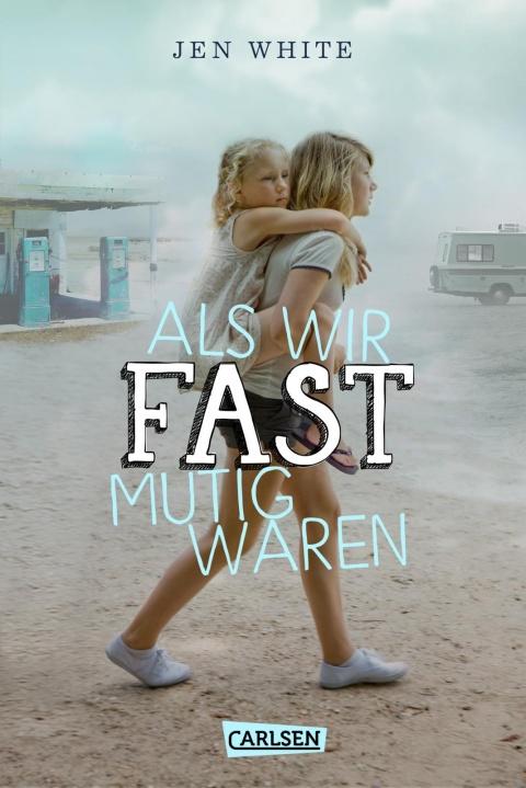 Als wir fast mutig waren Carlsen Cover Jen White Neuerscheinungen Juli 2017
