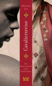 Cavaliersreise Mackenzi Lee Königskinder Verlag Carlsen Cover