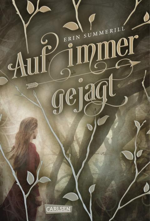Auf immer gejagt Erin Summerrill Cover Carlsen Verlag