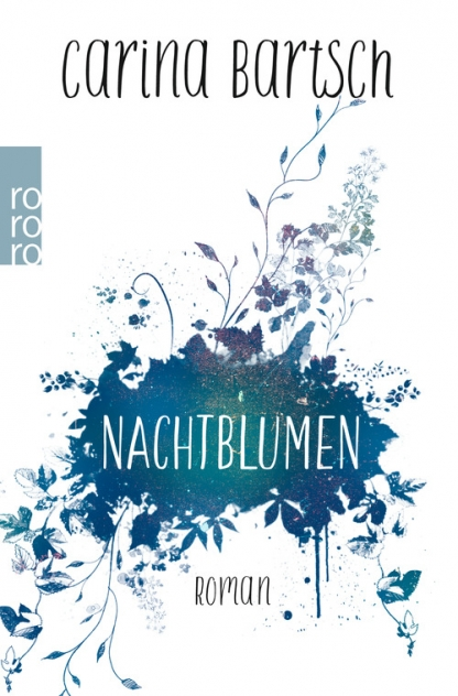 Carina Bartsch Rororo Nachtblumen Roman Cover Rowohlt Neuerscheinungen Juni 2017