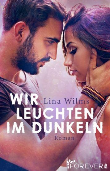 Lina Wilms Wir leuchten im Dunkeln Forever Cover Neuerscheinungen Juni 2017