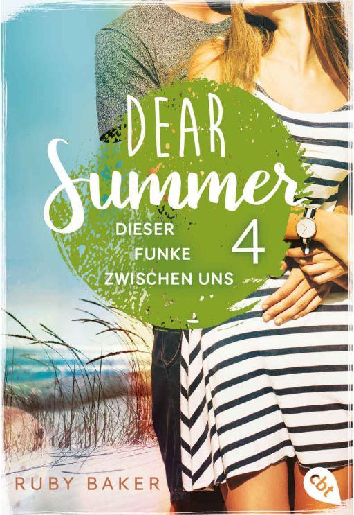 Dear Summer 4 Dieser Funke zwischen uns Ruby Baker Cover Reihe cbt Randomhouse