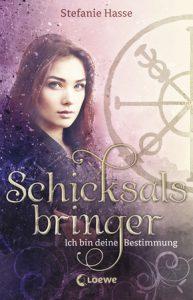 Schicksalsbringer Stefanie Hasse Loewe Verlag Cover