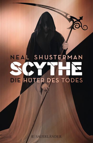 Neuerscheinungen September Scythe Neal Shusterman Die Hüter des Todes Sauerländer Fischer Verlag Cover