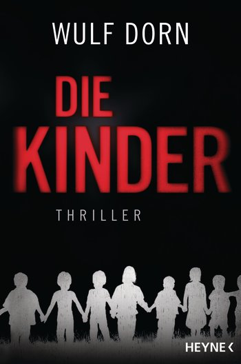 Neuerscheinungen September Wulf Dorn Die Kinder Heyne Verlag Randomhouse Cover