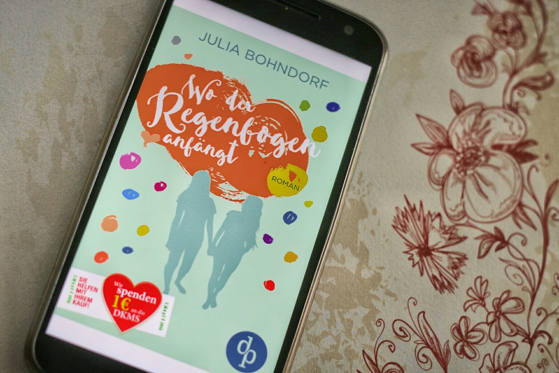 Julia Bohndorf Wo der Regenbogen anfängt Cover Digital Publishers Verlag DKMS Knochenmark Roman eBook