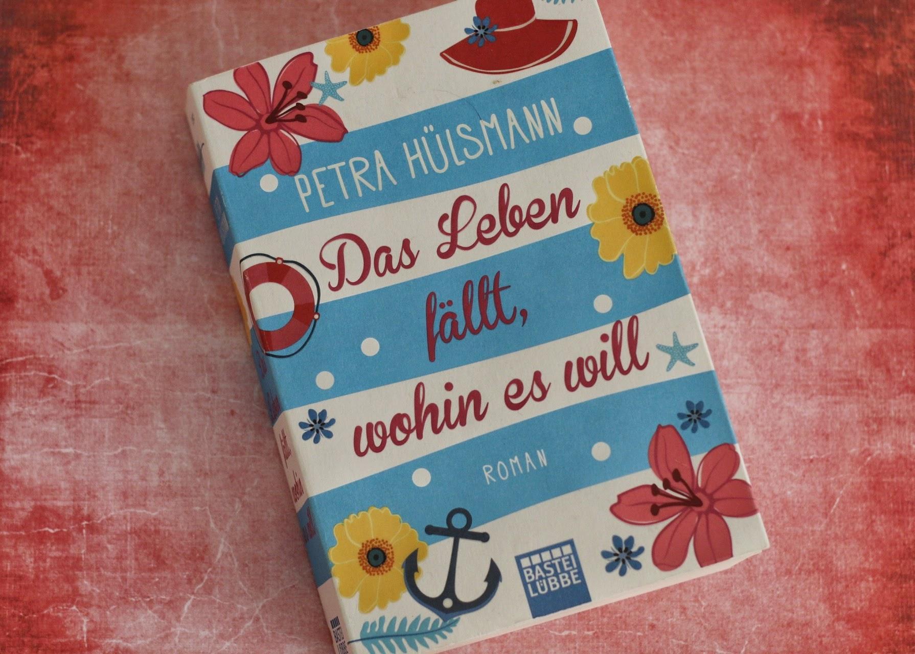 Das Leben fällt, wohin es will Petra Hülsmann Cover Lübbe Verlag Roman