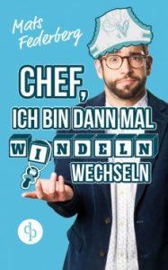 Mats Federberg Chef ich bin dann mal Windeln wechseln Cover Digital Publishers Verlag