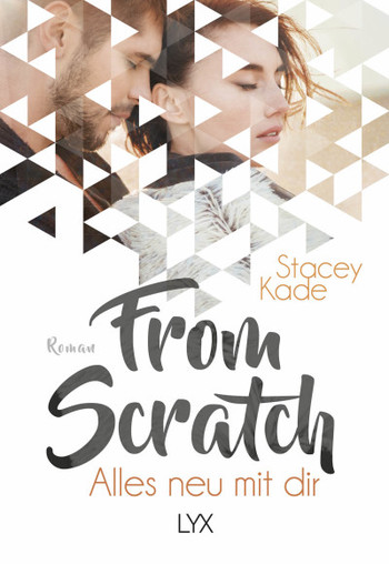 From Scratch Stacey Kade LYX Verlag Lübbe New Adult