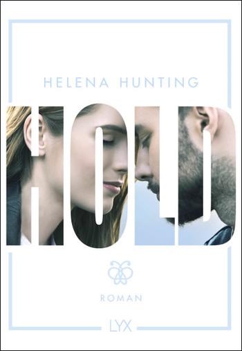 Neuerscheinungen Juni 2019 Bücher  Helena Hunting Hold LYX Verlag Bastei Lübbe Mills Brothers Reihe