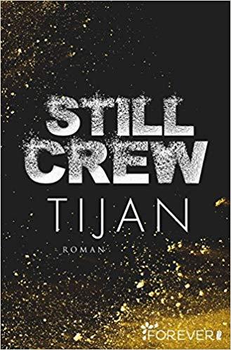 Tijan Still Crew Reihe Teil 2 Forever Verlag Bücher Reihenfortsetzung Fortsetzung