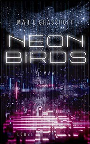 Neon Birds Marie Grasshoff Lübbe Verlag
