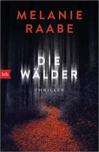 Melanie Raabe Die Wälder Thriller btb Randomhouse Verlag