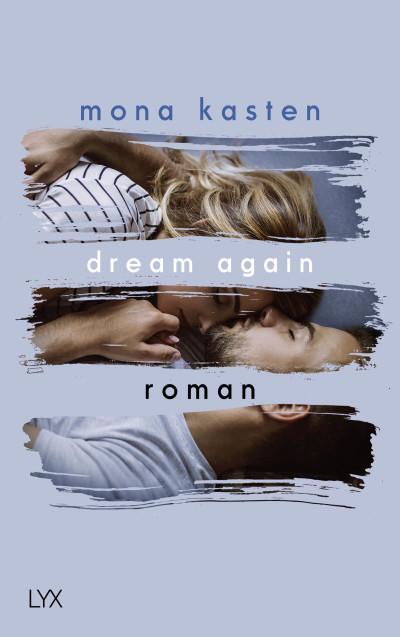 Mona Kasten Dream Again Roman Bücher Buch LYX Verlag Lübbe Neuerscheinungen März 2020