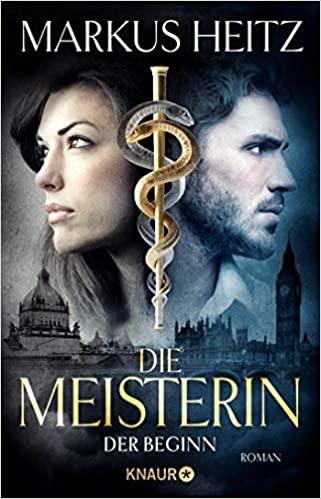Markus Heitz Die Meisterin Der Beginn Droemer Knaur Verlag Buch Bücher Neuerscheinungen März 2020