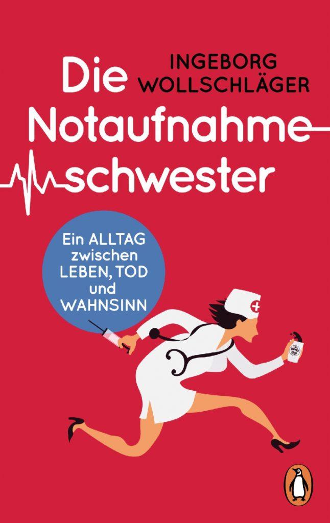 Die Notaufnahmeschwester Ingeborg Wollschläger Buch Bücher Bloggerin Blog Neuerscheinungen März 2020 Randomhouse Verlag Penguin