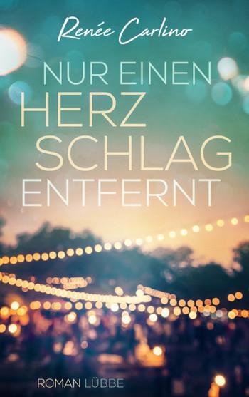 Renée Carlino Nur einen Herzschlag entfernt Lübbe Verlag Bücher Buch Neuerscheinungen März 2020